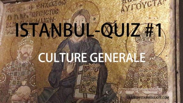 quiz istanbul histoire culture générale byzance constantinople