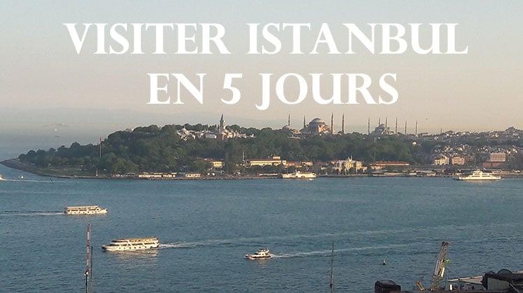 visiter istanbul en 5 jours itinéraire en turquie