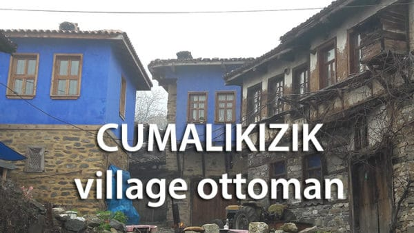 cumalikizik, village ottoman traditionnel turc près de bursa
