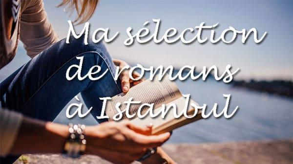 sélection de romans historique sur Istanbul et la turquie