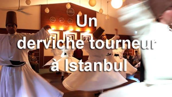 où voir un derviche tourneur à istanbul en Turquie, cérémonie du sema, rumi, mevlana