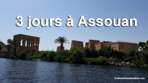 3 jours à Assouan en Haute Egypte