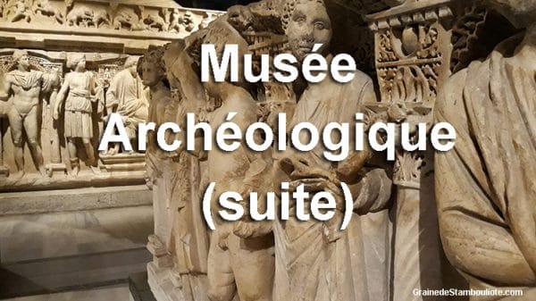 musée archéologique d'Istanbul, Top 10 de mes oeuvres préférées, Méduse, Pavillon céramiques, sarcophage Sidamara, Sarcophage Pleureuses, Sarcophage porphyre rouge des empereurs byzantins